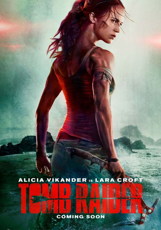 ALICIA VIKANDER - Tomb Raider, 2018 Poster and Promo Pictures