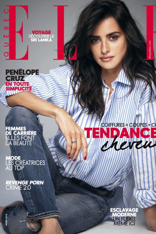 PENELOPE CRUZ in Elle Magazine, Quebec March 2018 Issue