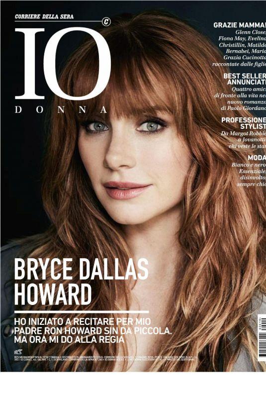 BRYCE DALLAS HOWARD in Io Donna Del Corriere Della Sera, May 2018