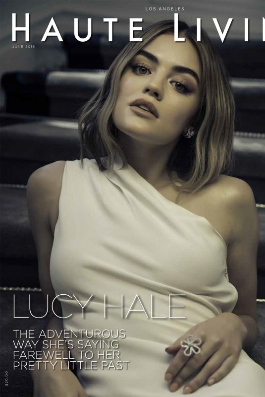 LUCY HALE in Haute Living, June 2018