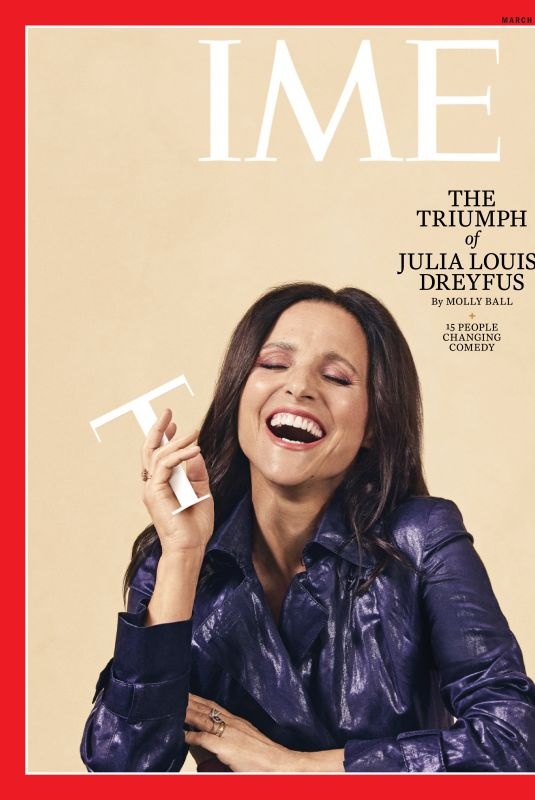JULIA LOUS-DREYFUS in Time Magazine, March 2019