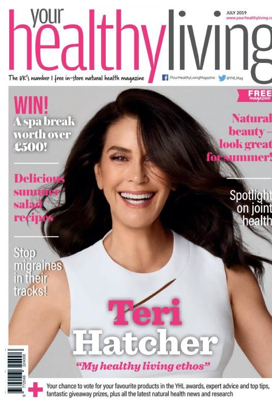 TERI HATCHER in Your Healthy Living Magazine, July 2019