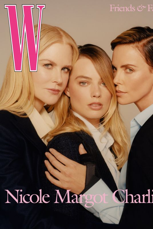 NICOLE KIDMAN, MARGOT ROBBIE and CHARLIZE THERON in W Magazine, Volume #8 2019
