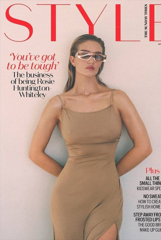 ROSIE HUNTINGTON-WHITELEY in The Sunday Times Style Magazine, August 2021